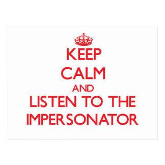 Guarde la calma y escuche el personificador tarjeta postal
