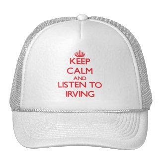 Guarde la calma y escuche Irving Gorros Bordados