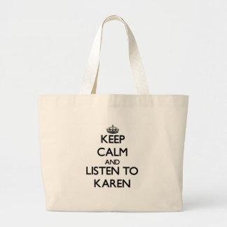 Guarde la calma y escuche Karen Bolsas