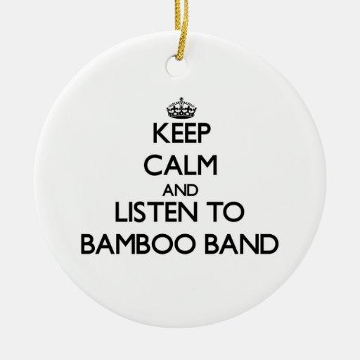 Guarde la calma y escuche la BANDA DE BAMBÚ Ornamentos De Reyes Magos