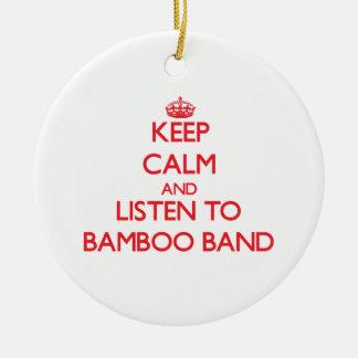 Guarde la calma y escuche la BANDA DE BAMBÚ Ornamente De Reyes