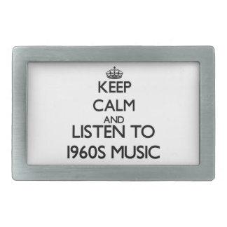 Guarde la calma y escuche la MÚSICA de los años 60 Hebillas De Cinturón Rectangulares