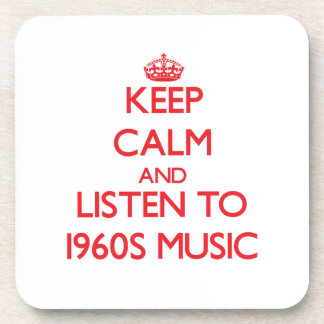 Guarde la calma y escuche la MÚSICA de los años 60 Posavasos De Bebidas