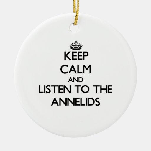 Guarde la calma y escuche los anélidos adorno