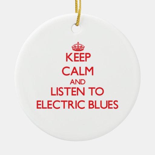 Guarde la calma y escuche los AZULES ELÉCTRICOS Adornos