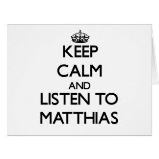 Guarde la calma y escuche Matías