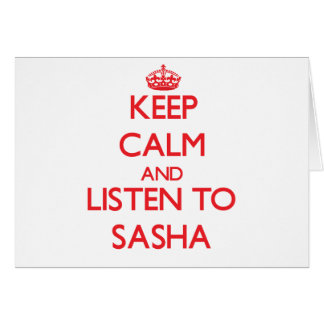 Guarde la calma y escuche Sasha Tarjeton