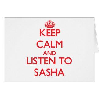 Guarde la calma y escuche Sasha Tarjeta De Felicitación