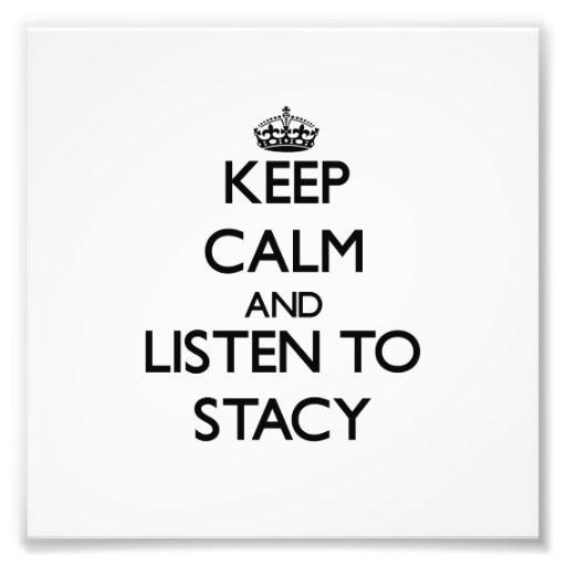 Guarde la calma y escuche Stacy Foto