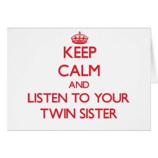 Guarde la calma y escuche su hermana gemela tarjetón