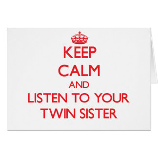 Guarde la calma y escuche su hermana gemela tarjeta