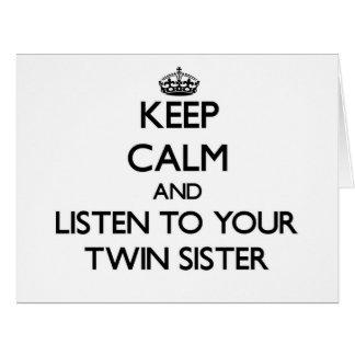 Guarde la calma y escuche su hermana gemela