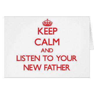 Guarde la calma y escuche su nuevo padre tarjeta de felicitación