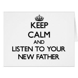 Guarde la calma y escuche su nuevo padre felicitaciones