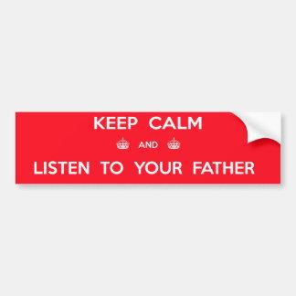 Guarde la calma y escuche su padre pegatina para coche