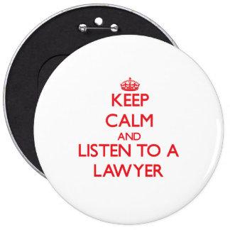 Guarde la calma y escuche un abogado pins