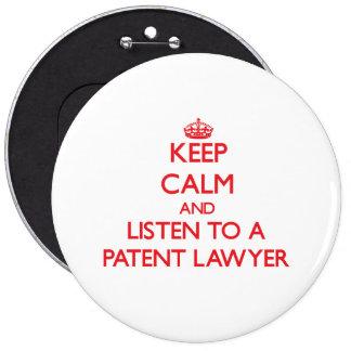 Guarde la calma y escuche un abogado patentado pin