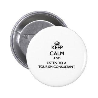 Guarde la calma y escuche un consultor del turismo pin