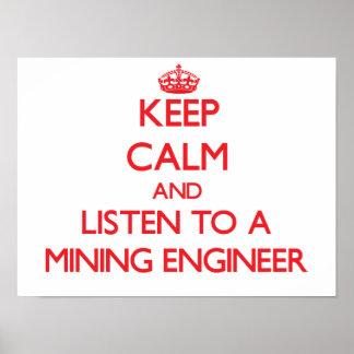 Guarde la calma y escuche un ingeniero de minas póster