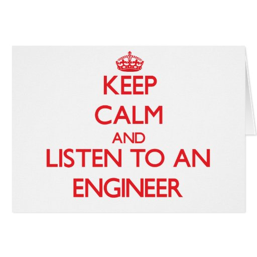 Guarde la calma y escuche un ingeniero tarjeton