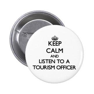 Guarde la calma y escuche un oficial del turismo pins