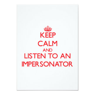 Guarde la calma y escuche un personificador invitación 12,7 x 17,8 cm