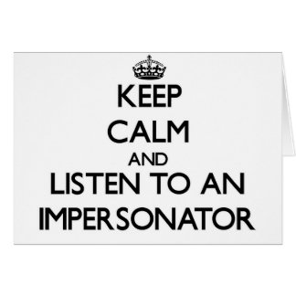 Guarde la calma y escuche un personificador tarjeta