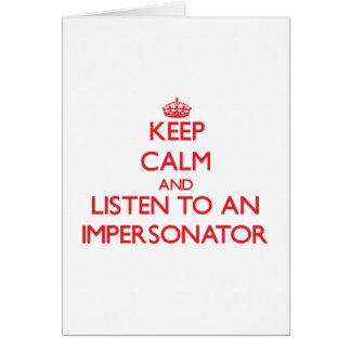 Guarde la calma y escuche un personificador tarjeta de felicitación