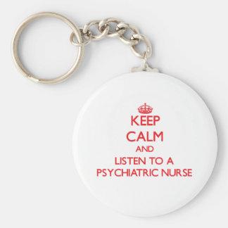 Guarde la calma y escuche una enfermera psiquiátri llavero