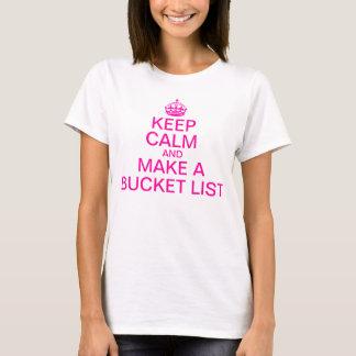 Guarde la calma y haga una lista del cubo camiseta