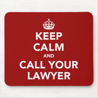 Guarde la calma y llame a su abogado alfombrilla de ratón