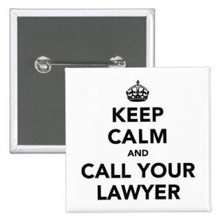 Guarde la calma y llame a su abogado chapa cuadrada 5 cm