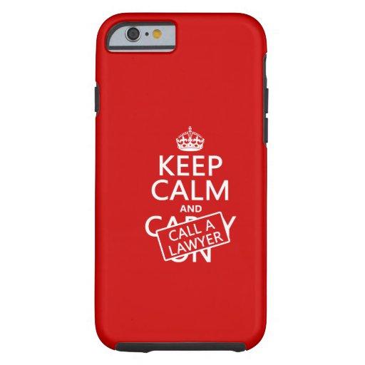 Guarde la calma y llame a un abogado (en cualquier funda de iPhone 6 tough