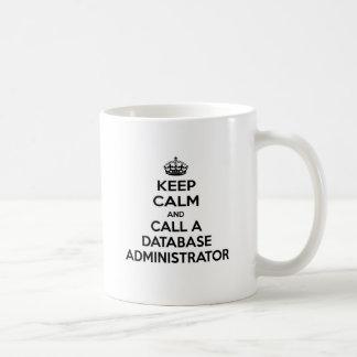 Guarde la calma y llame a un administrador de base taza de café