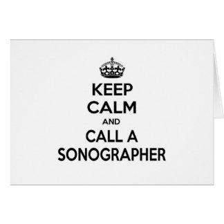 Guarde la calma y llame un Sonographer Tarjeta De Felicitación
