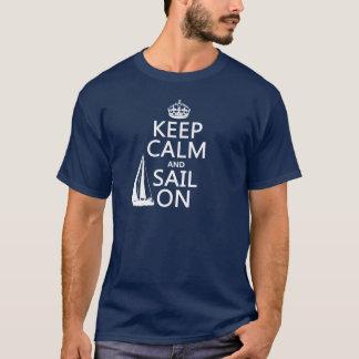 Guarde la calma y navegue encendido - todos los camiseta