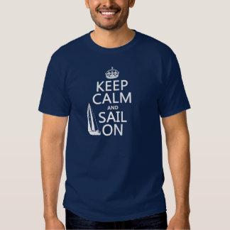 Guarde la calma y navegue encendido - todos los camisetas