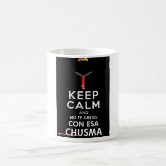 GUARDE LA CALMA Y NINGUNA ESTAFA ESA CHUSMA DE TE  TAZA DE CAFÉ