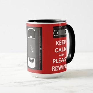Guarde la calma y rebobínela por favor taza