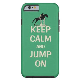 Guarde la calma y salte en caballo funda de iPhone 6 tough