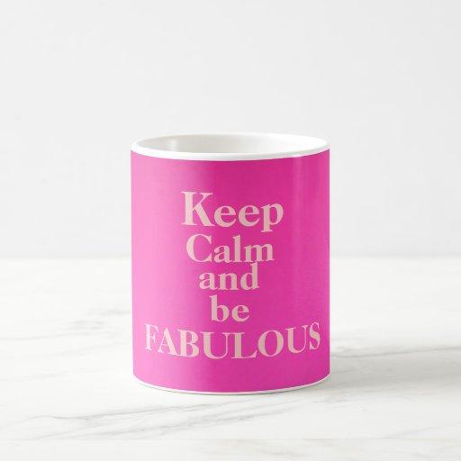 Guarde la calma y sea taza fabulosa/rosa