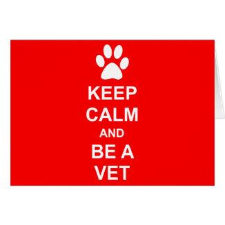 Guarde la calma y sea un veterinario tarjeta de felicitación
