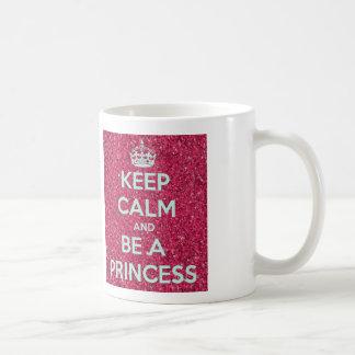 Guarde la calma y sea una princesa taza de café