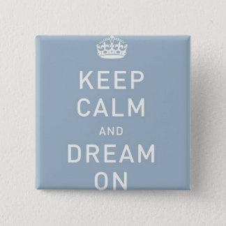 Guarde la calma y soñe en el botón