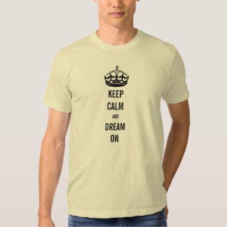 guarde la calma y soñe encendido camisetas