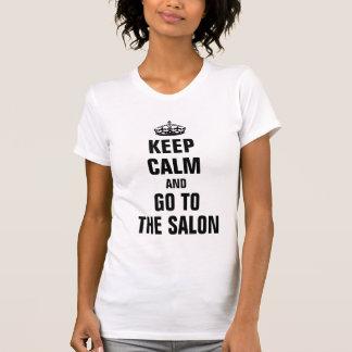 Guarde la calma y vaya al salón camiseta