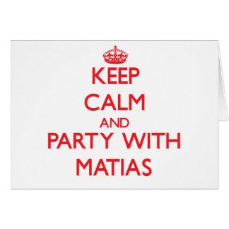 Guarde la calma y vaya de fiesta con Matias Tarjeton