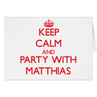Guarde la calma y vaya de fiesta con Matías Felicitacion