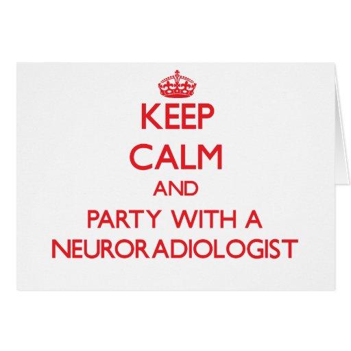 Guarde la calma y vaya de fiesta con un neuroradió felicitación
