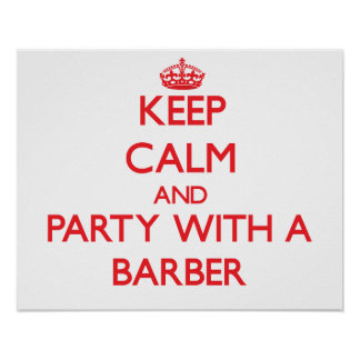 Guarde la calma y vaya de fiesta con un peluquero poster
